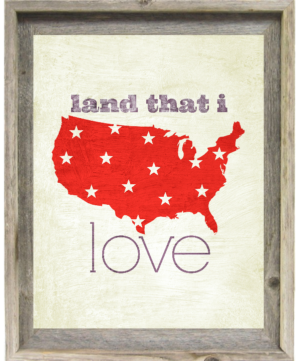 Land that I Love FREE Printable for 4th of July decor!