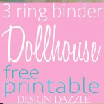 Summer Camp: Free Printables for 3 Ring Binder Dollhouse