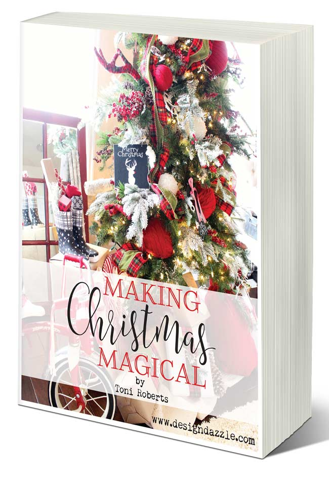 Making Christmas Magical eBook. It's all about an organized, fun and joyful Christmas | Christmas decorating tips | preparing for Christmas | Christmas tips and tricks || Toni Roberts of Design Dazzle #christmastips