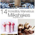 14 Incredibly Marvelous Milkshakes