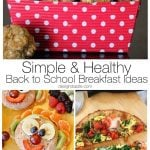 Simple & Healthy Back to School Breakfast Ideas