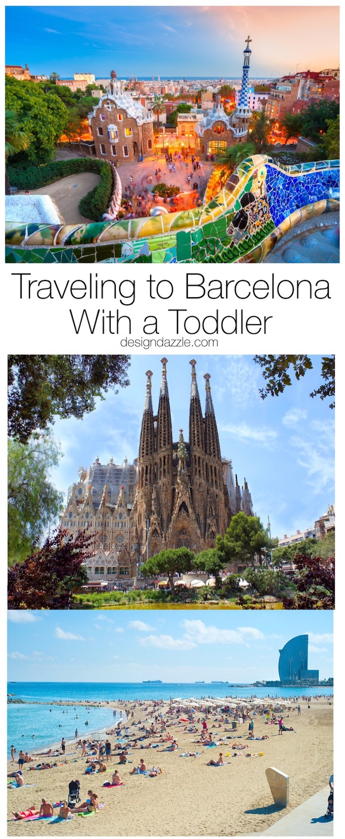 Traveling to Barcelona with a toddler can be both amazing and challenging. Here are some tips and suggestions to help make your trip to Barcelona memorable!   Design Dazzle