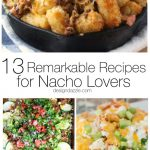 13 Remarkable Recipes for Nacho Lovers