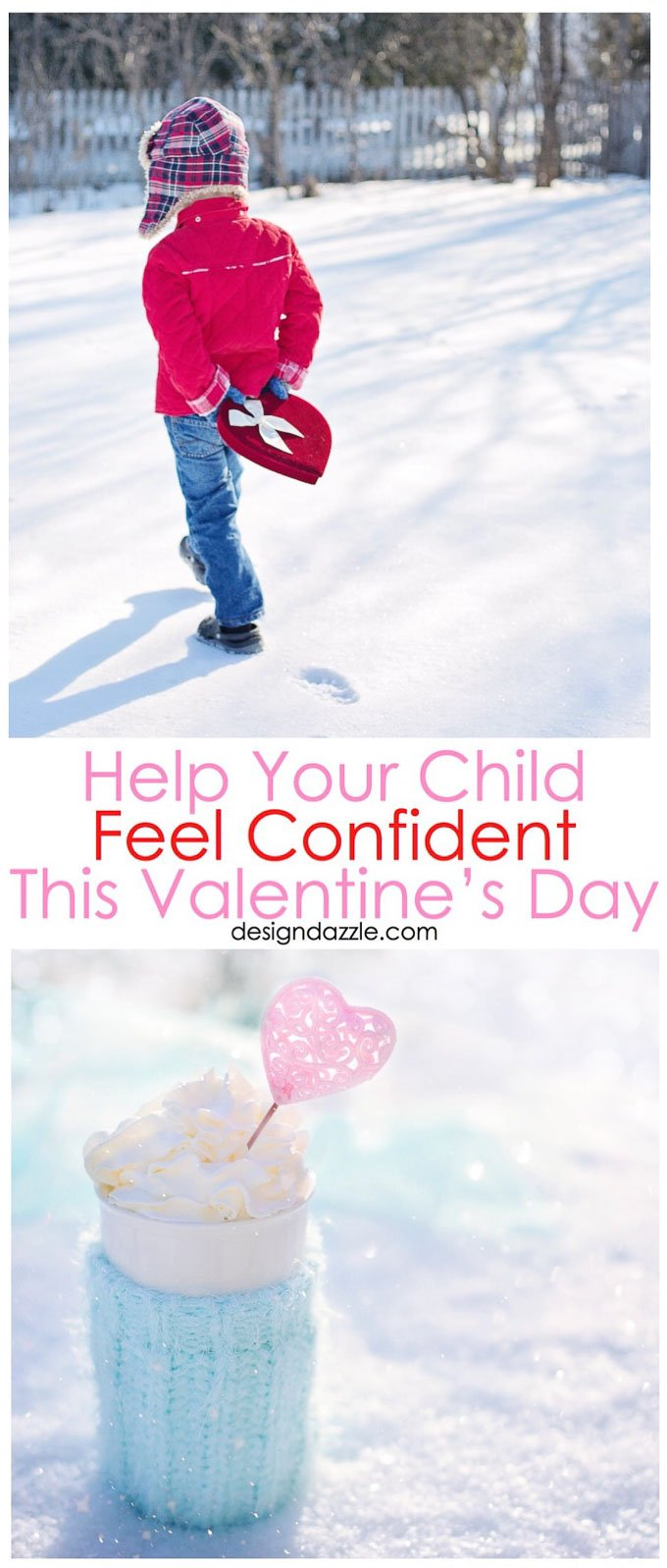 Valentine's Day is about celebrating those we love, and the wonderful people that are in our lives. Help your child feel confident this Valentine's Day! | Design Dazzle