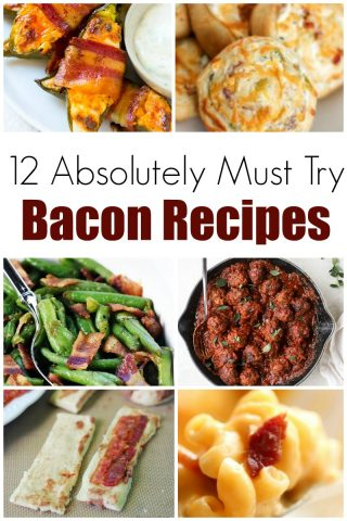 12 Absolutely Must Try Bacon Recipes