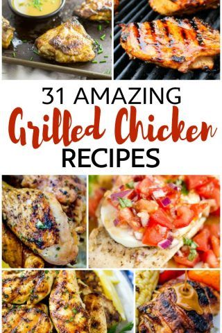 31 Amazing Grilled Chicken Recipes