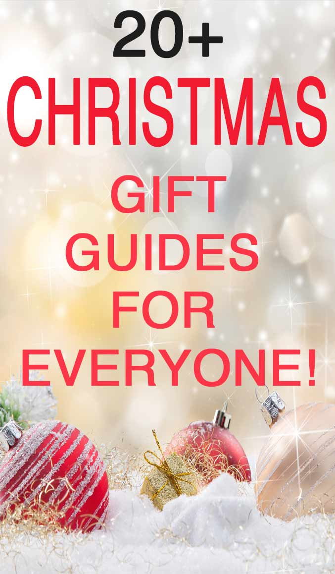Christmas gift guides FOR EVERYONE!